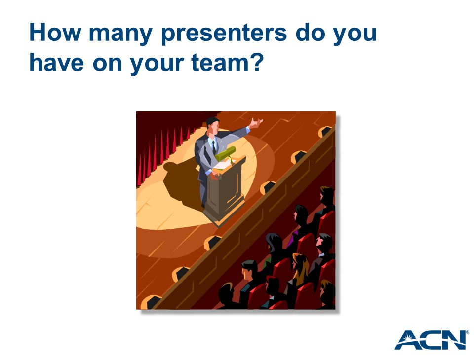 How many presenters do you have on your team