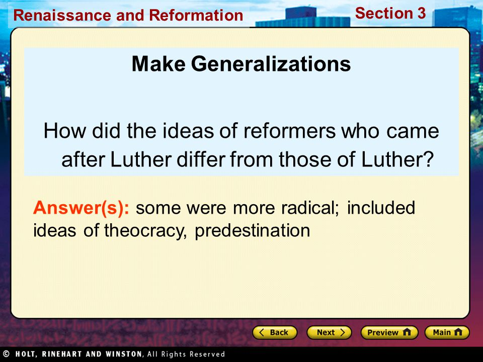 Make Generalizations How did the ideas of reformers who came after Luther differ from those of Luther