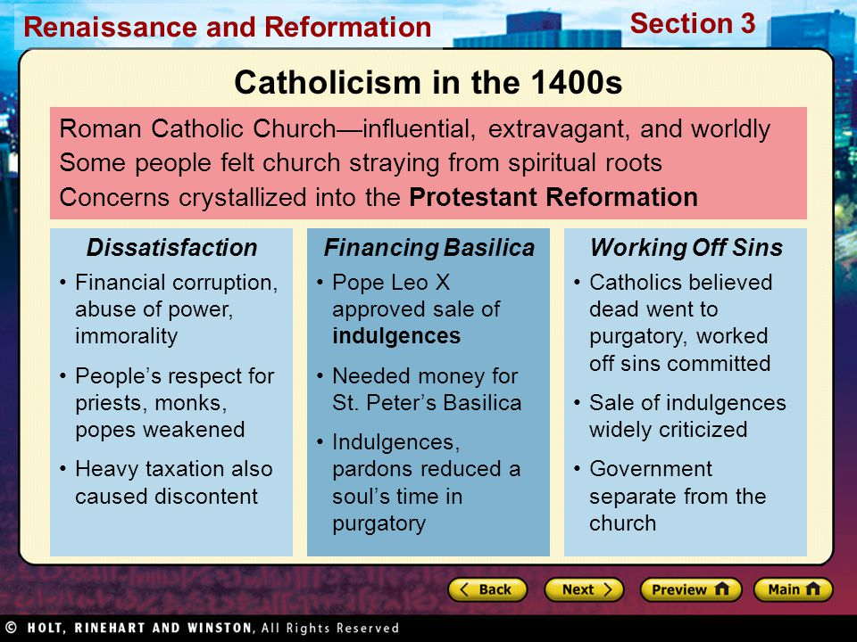 Catholicism in the 1400s Roman Catholic Church—influential, extravagant, and worldly. Some people felt church straying from spiritual roots.