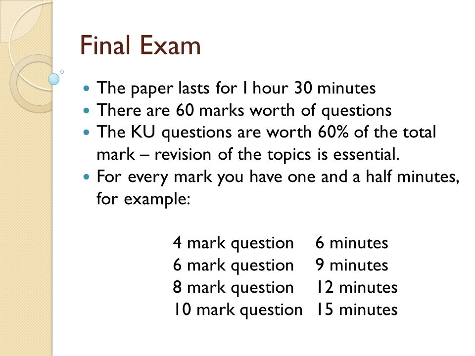 Final Exam The paper lasts for I hour 30 minutes