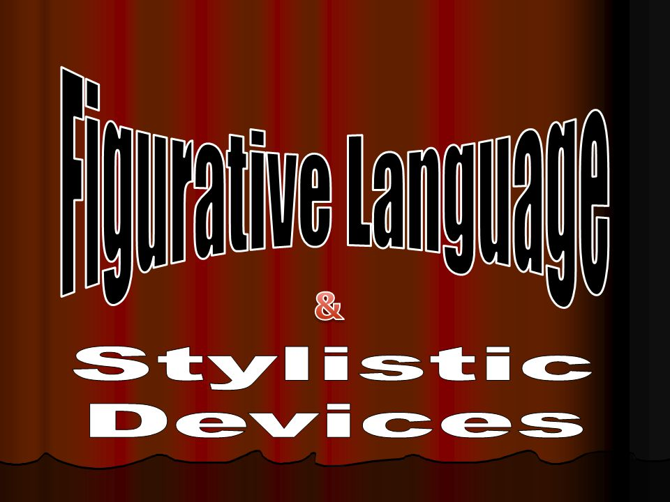 Figurative Language & Stylistic Devices