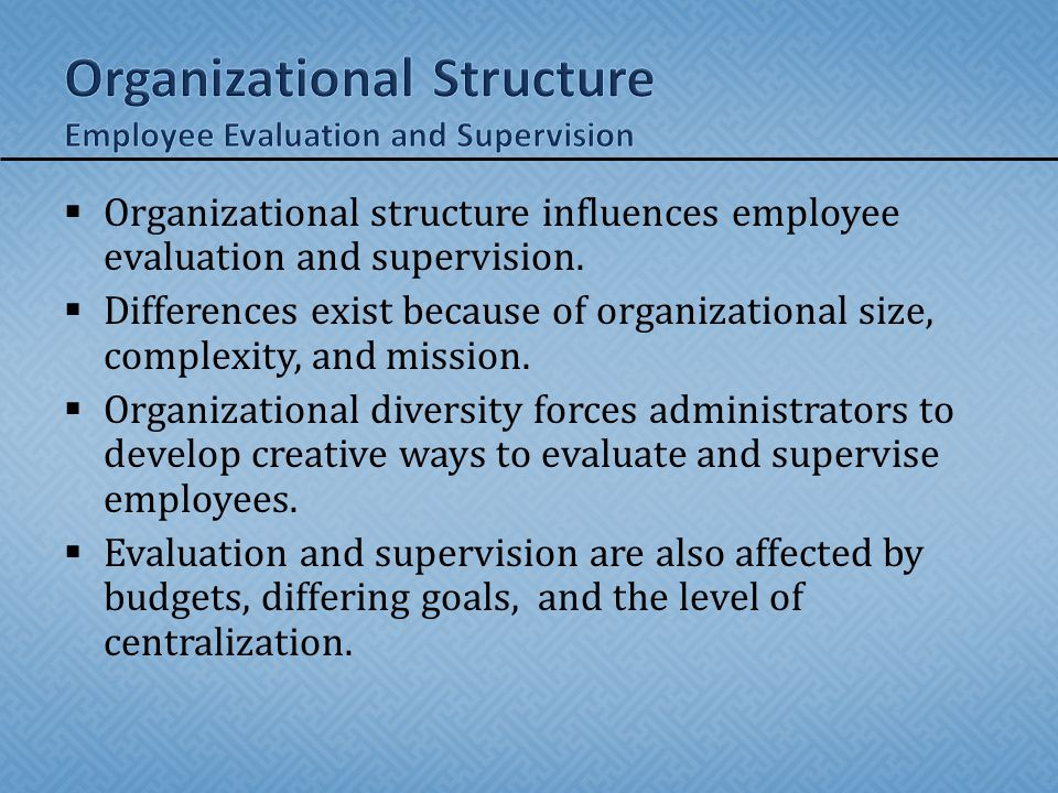 Organizational Structure Employee Evaluation and Supervision