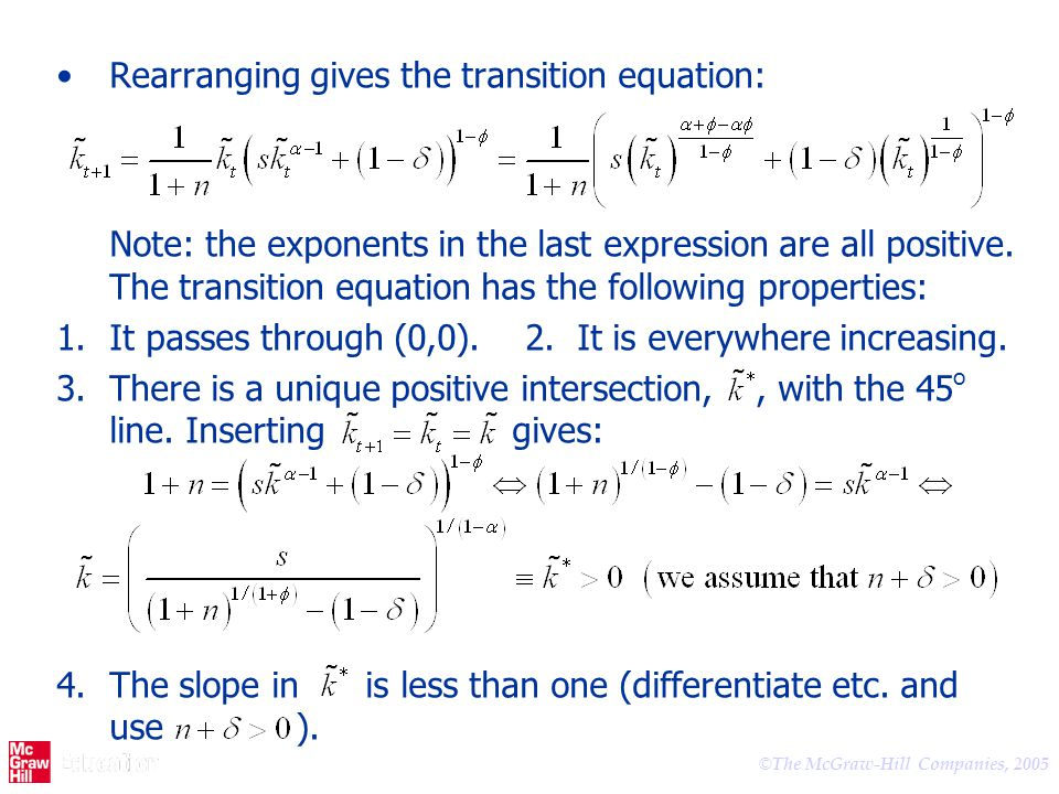 Rearranging gives the transition equation: Note: the exponents in the last expression are all positive. The transition equation has the following properties: