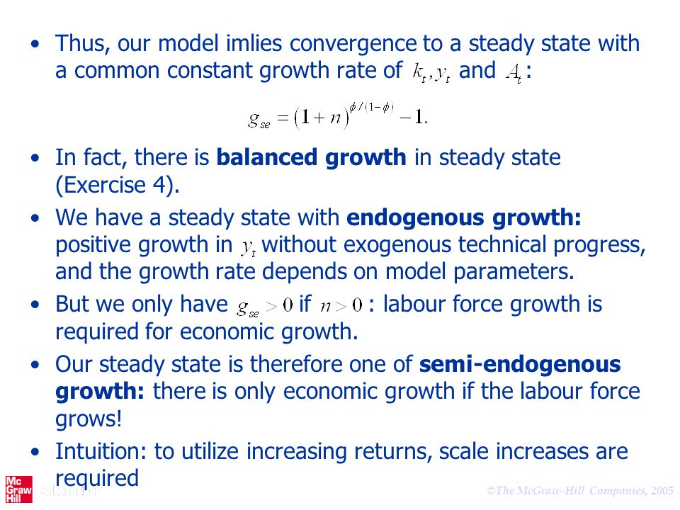 Thus, our model imlies convergence to a steady state with a common constant growth rate of and :
