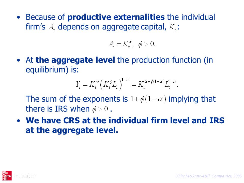 Because of productive externalities the individual firm's depends on aggregate capital, :