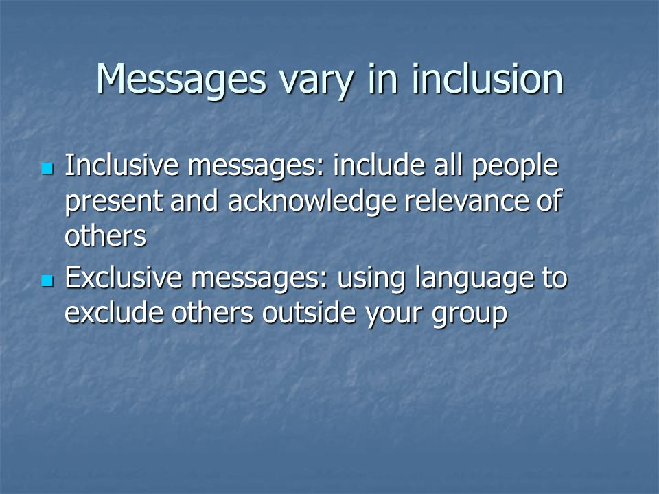 Messages vary in inclusion