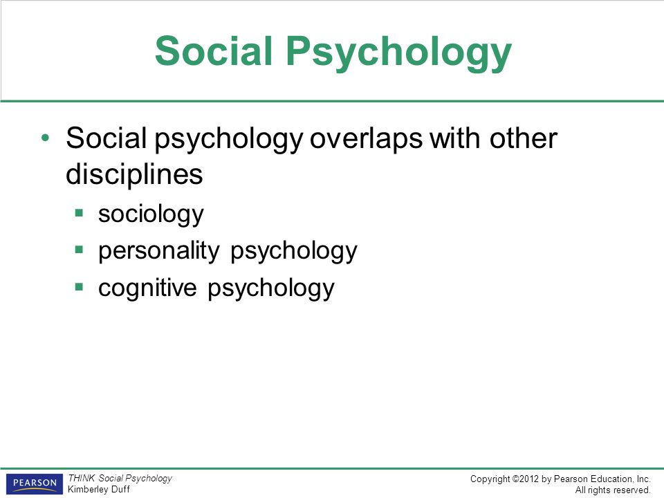Social Psychology Social psychology overlaps with other disciplines