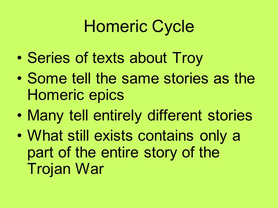 Homeric Cycle Series of texts about Troy