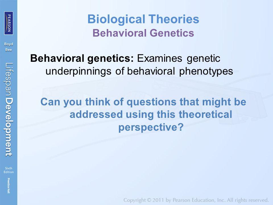 Biological Theories Behavioral Genetics