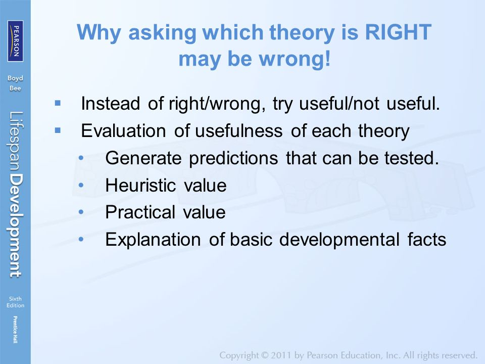 Why asking which theory is RIGHT may be wrong!