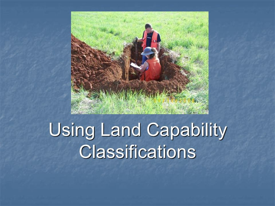 Using Land Capability Classifications