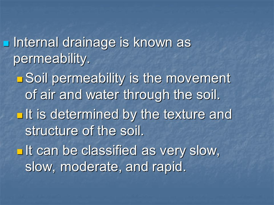 Internal drainage is known as permeability.