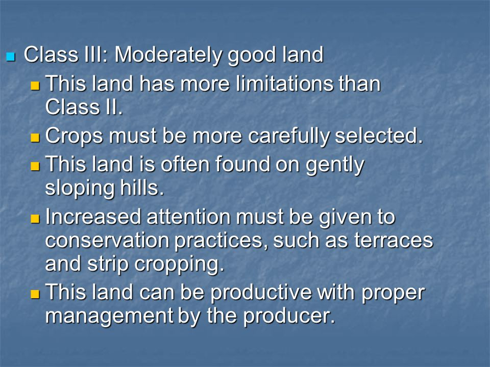 Class III: Moderately good land