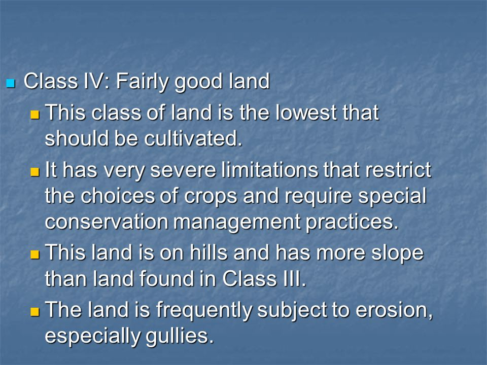 Class IV: Fairly good land