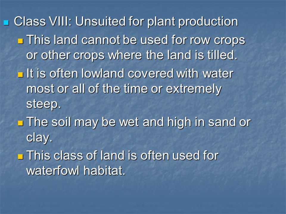 Class VIII: Unsuited for plant production