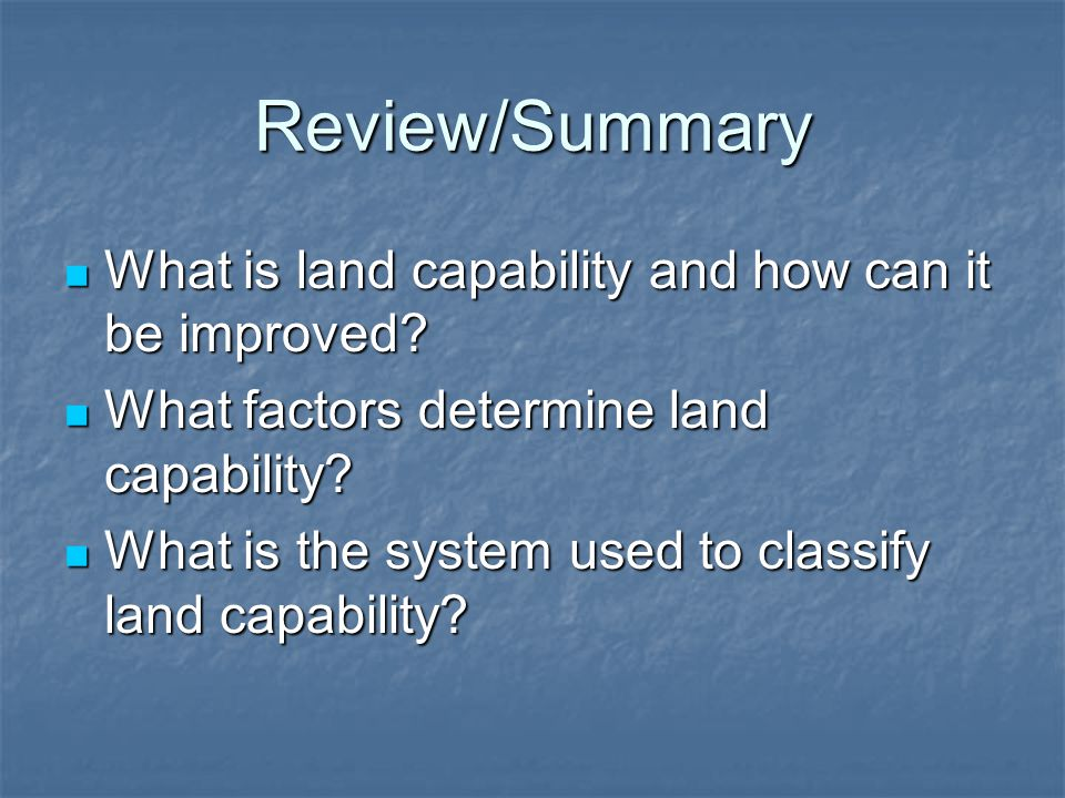 Review/Summary What is land capability and how can it be improved