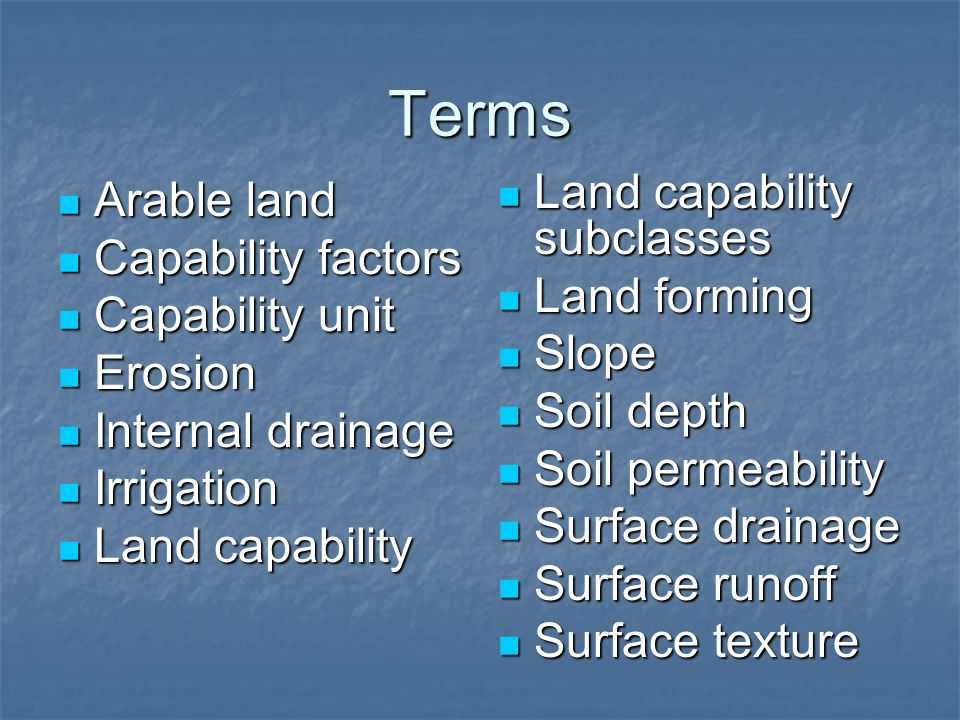 Terms Land capability subclasses Arable land Capability factors