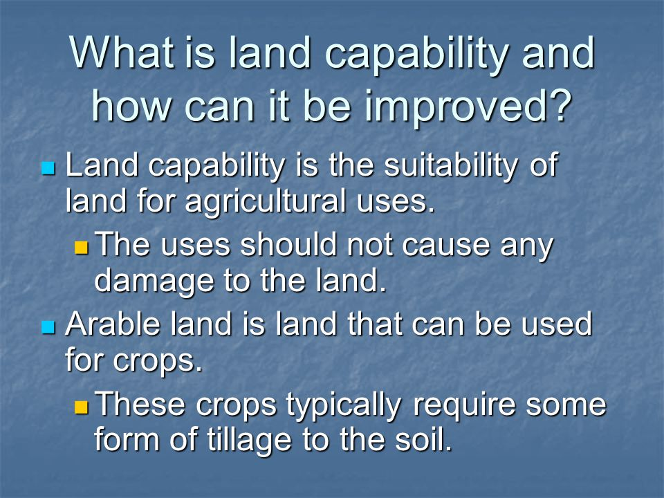 What is land capability and how can it be improved