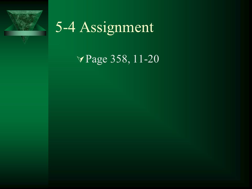 5-4 Assignment Page 358, 11-20