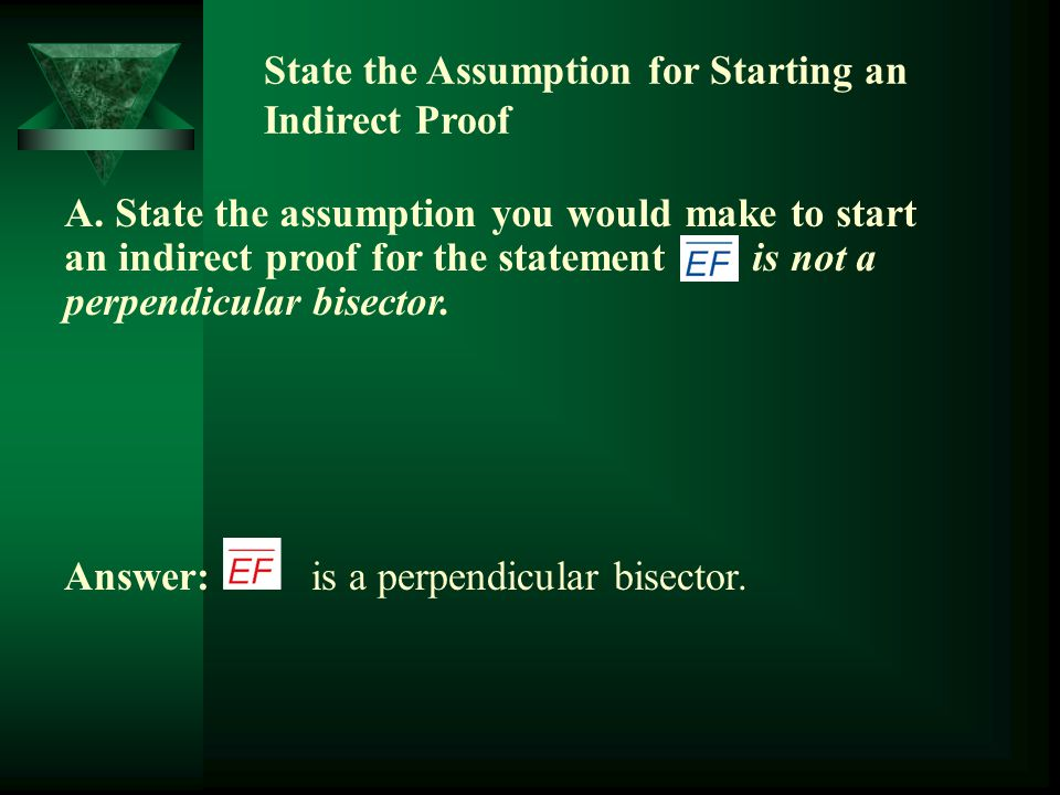 State the Assumption for Starting an Indirect Proof