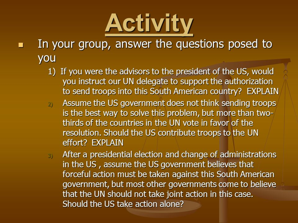 Activity In your group, answer the questions posed to you