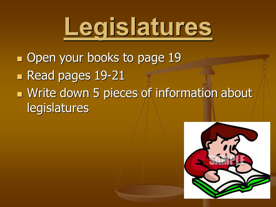 Legislatures Open your books to page 19 Read pages 19-21