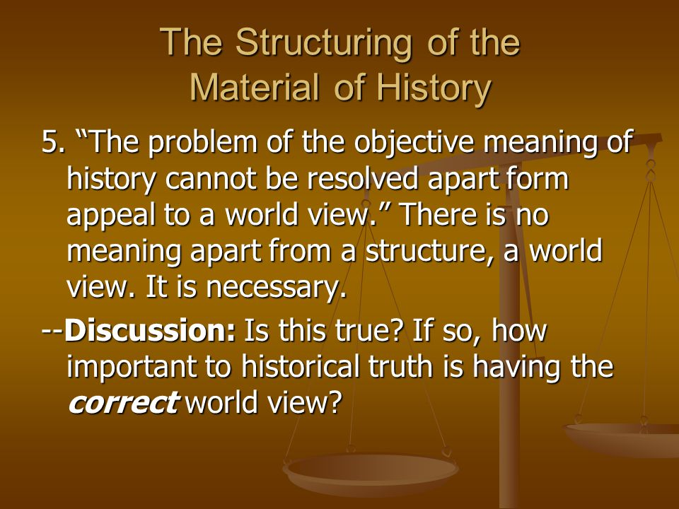 The Structuring of the Material of History