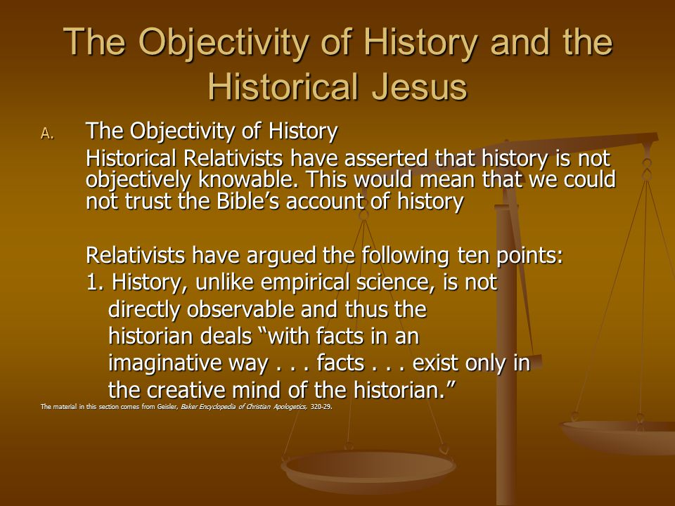 The Objectivity of History and the Historical Jesus