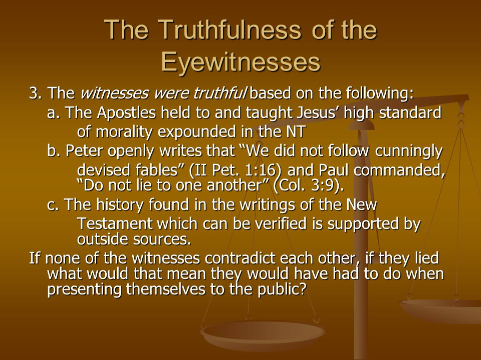 The Truthfulness of the Eyewitnesses