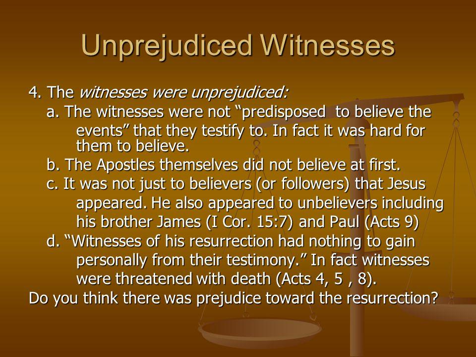 Unprejudiced Witnesses