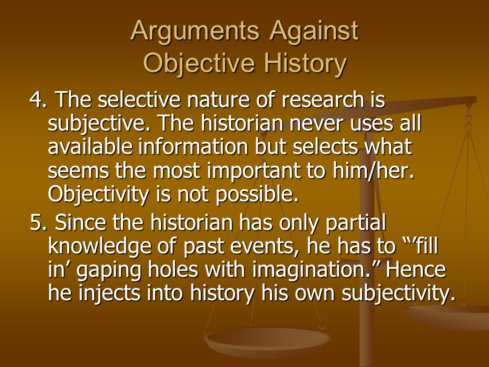 Arguments Against Objective History