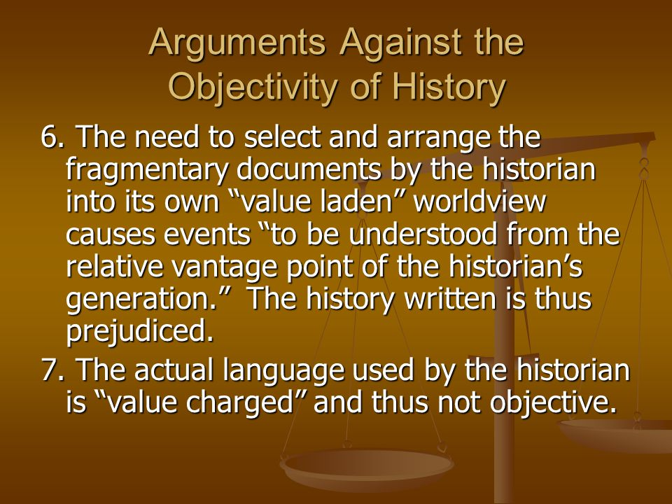 Arguments Against the Objectivity of History