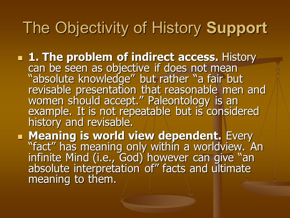 The Objectivity of History Support