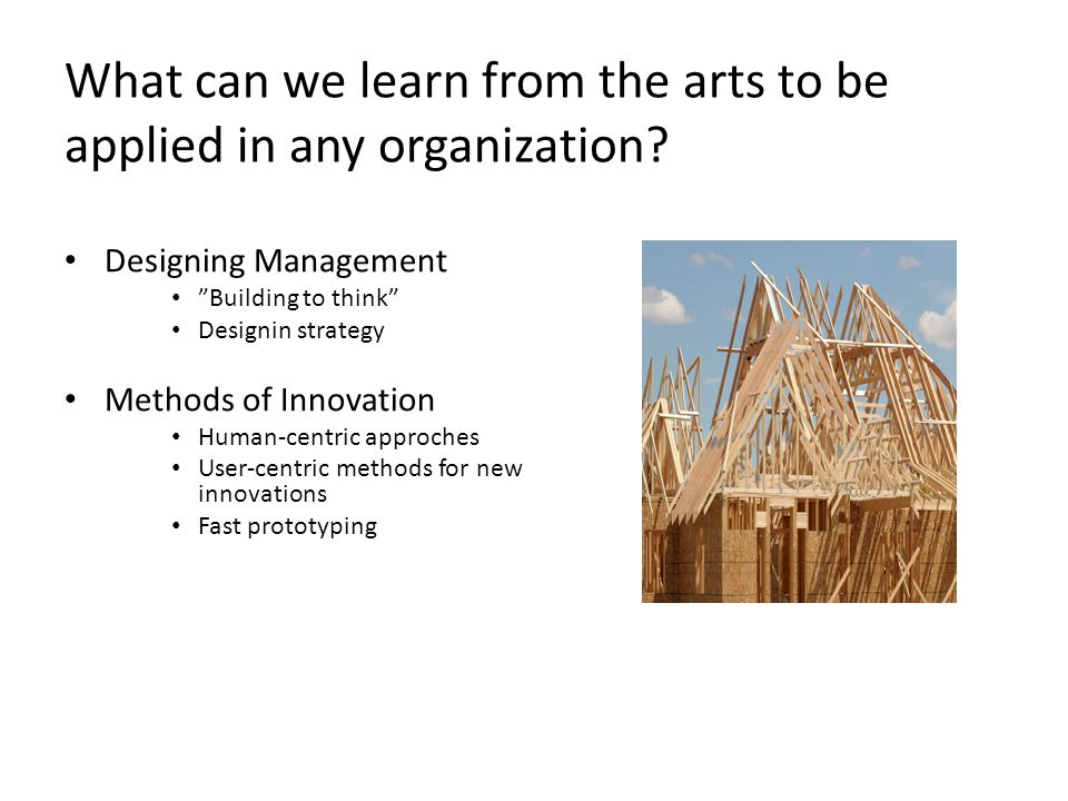 What can we learn from the arts to be applied in any organization