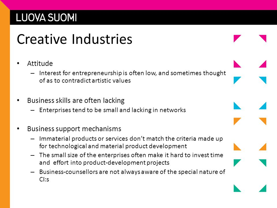 Creative Industries Attitude Business skills are often lacking