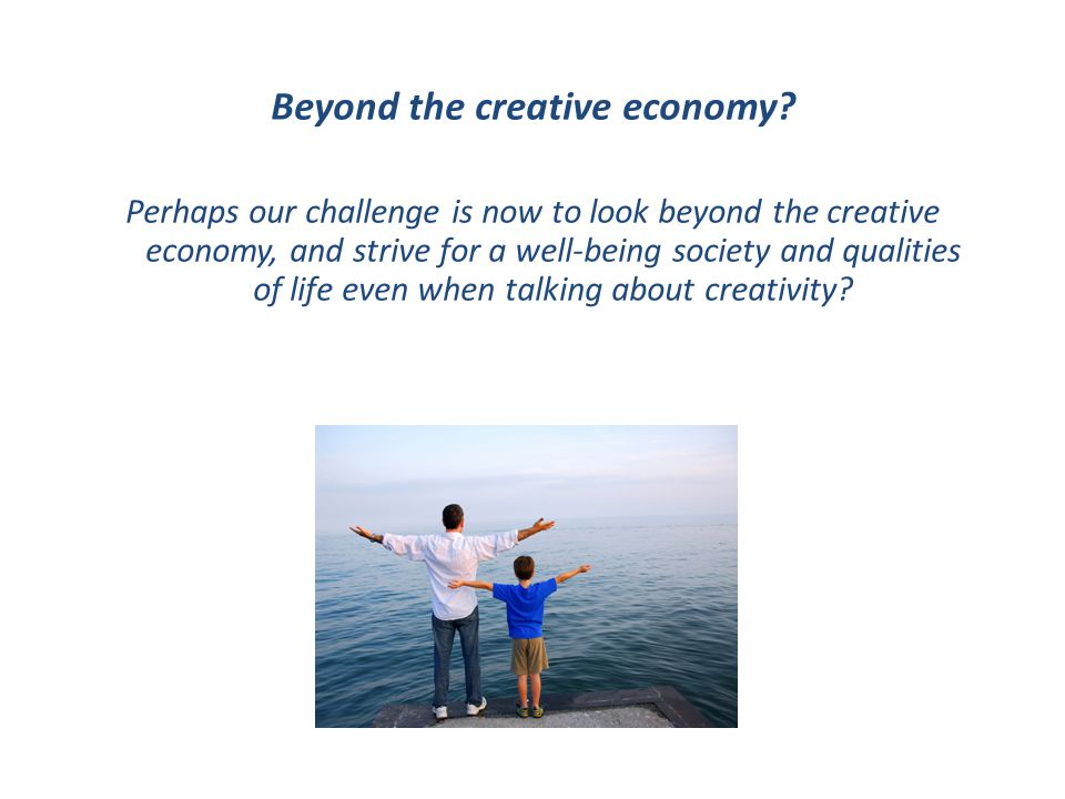 Beyond the creative economy