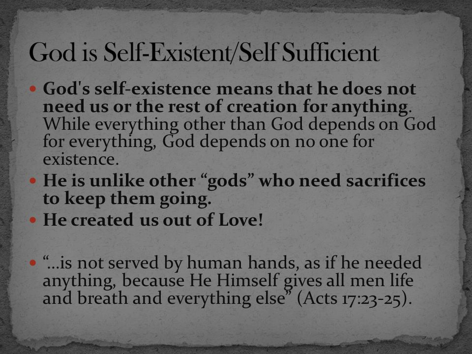 God is Self-Existent/Self Sufficient
