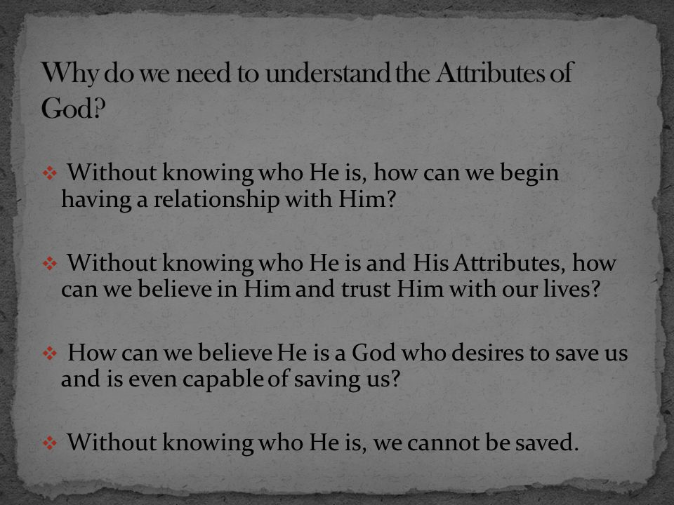 Why do we need to understand the Attributes of God