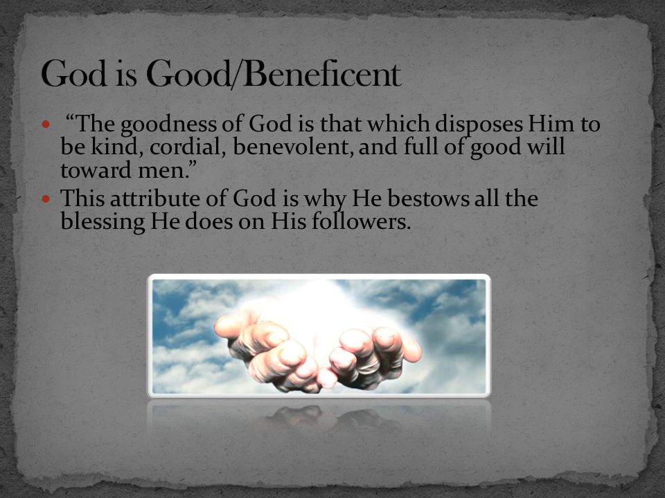 God is Good/Beneficent