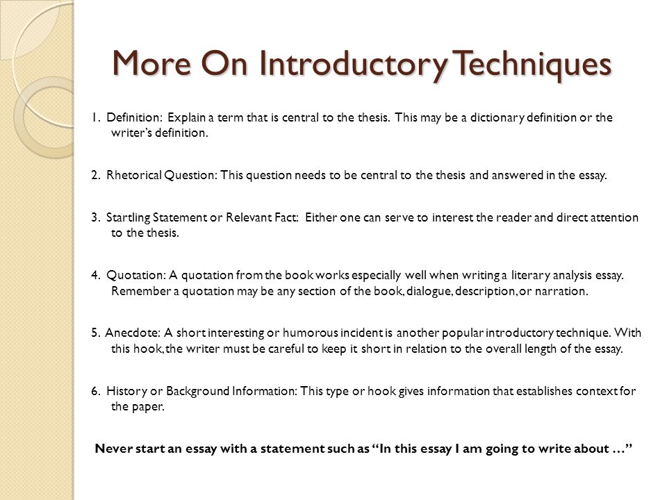 intro techniques essay General essay writing tips despite the fact that here, by way of example, is an introductory paragraph to an essay in response to the following question.