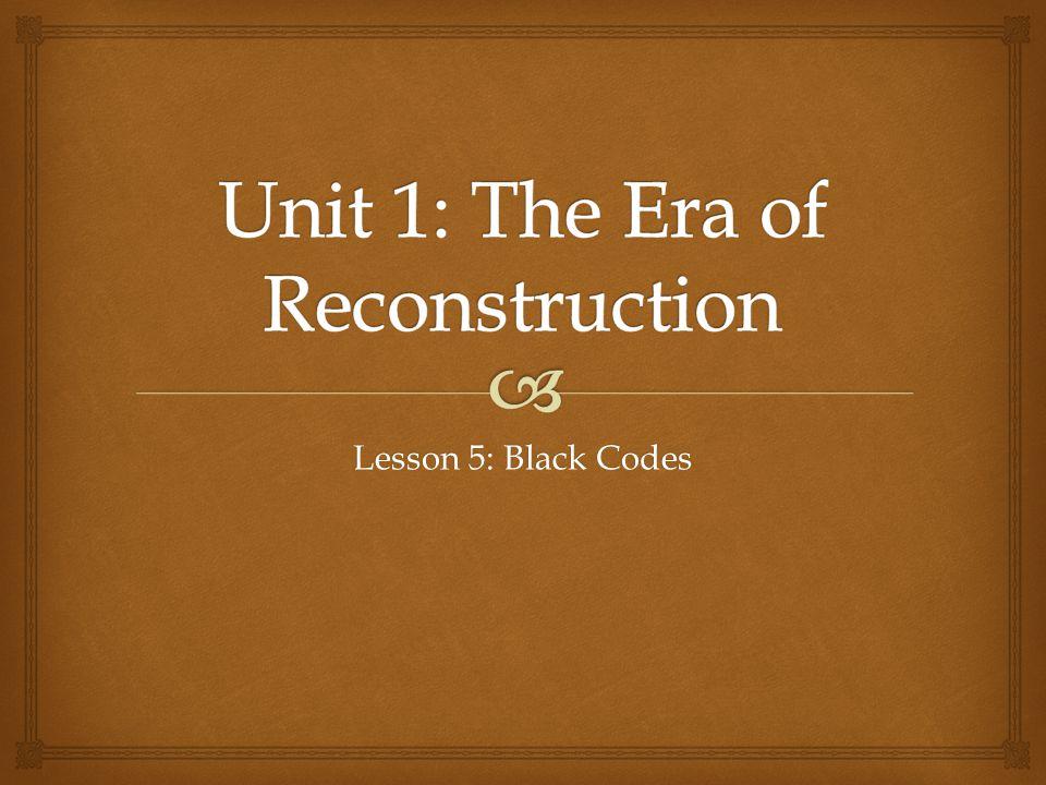 Unit 1: The Era of Reconstruction