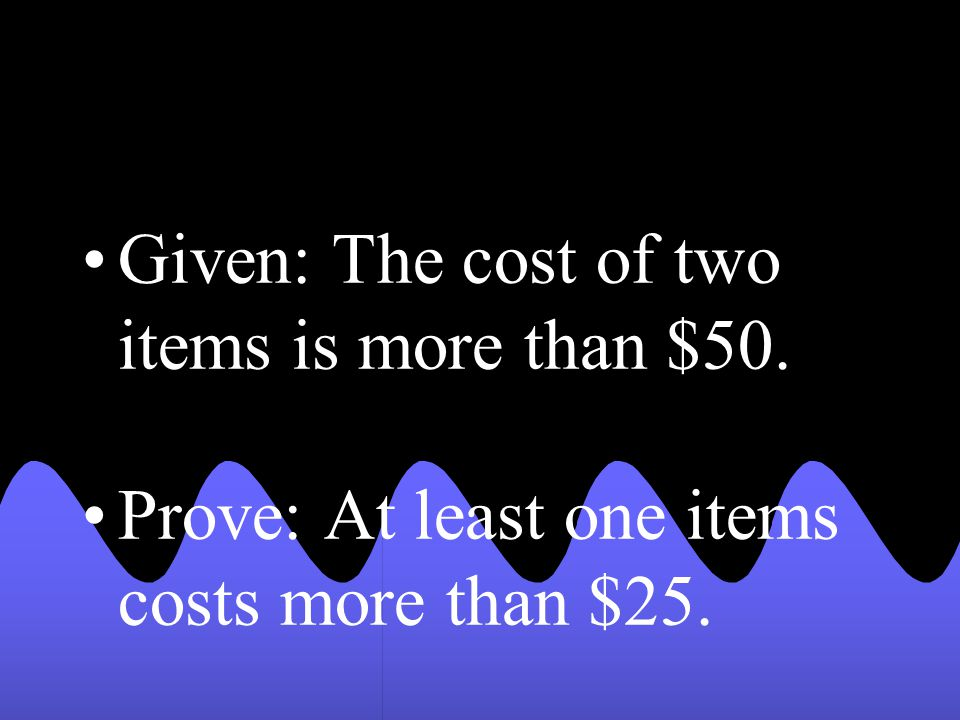Given: The cost of two items is more than $50.