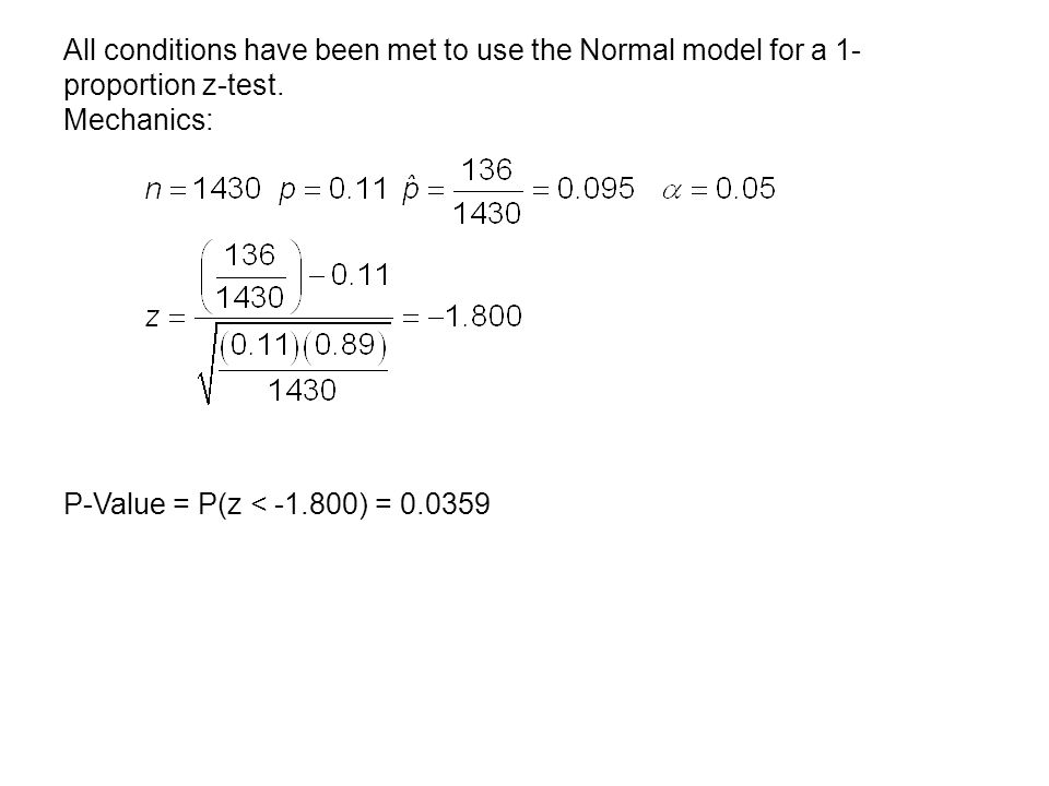 All conditions have been met to use the Normal model for a 1-proportion z-test.