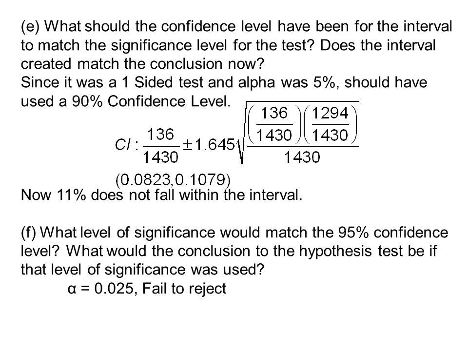 (e) What should the confidence level have been for the interval to match the significance level for the test Does the interval created match the conclusion now