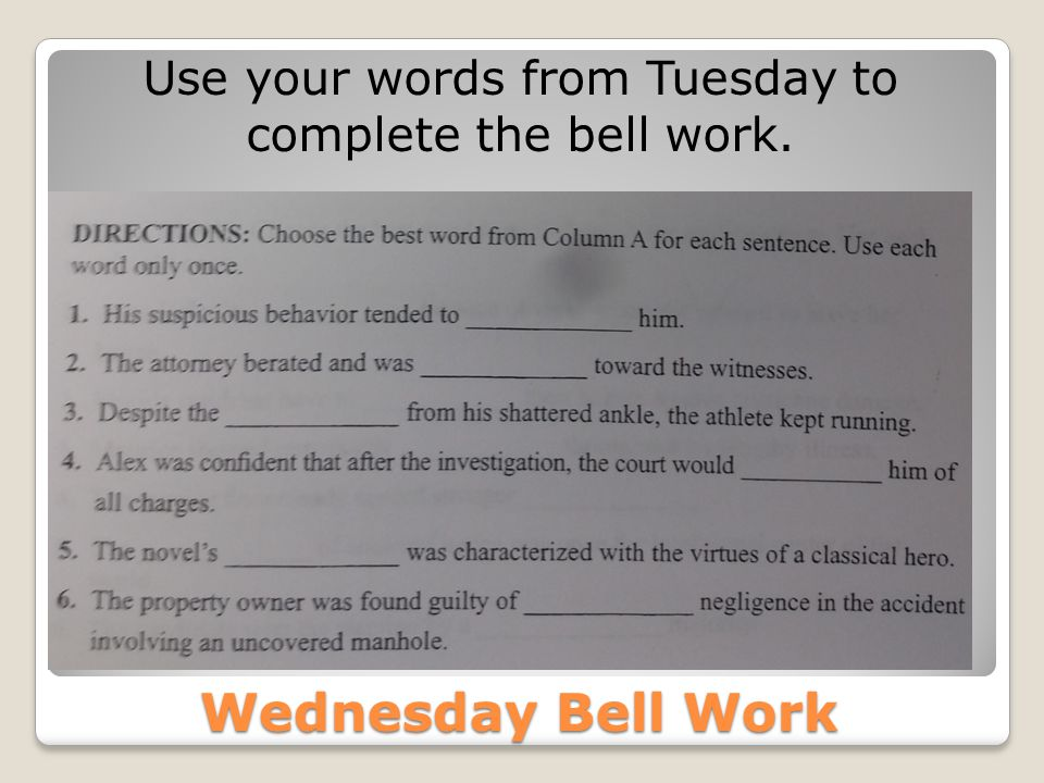 Use your words from Tuesday to complete the bell work.