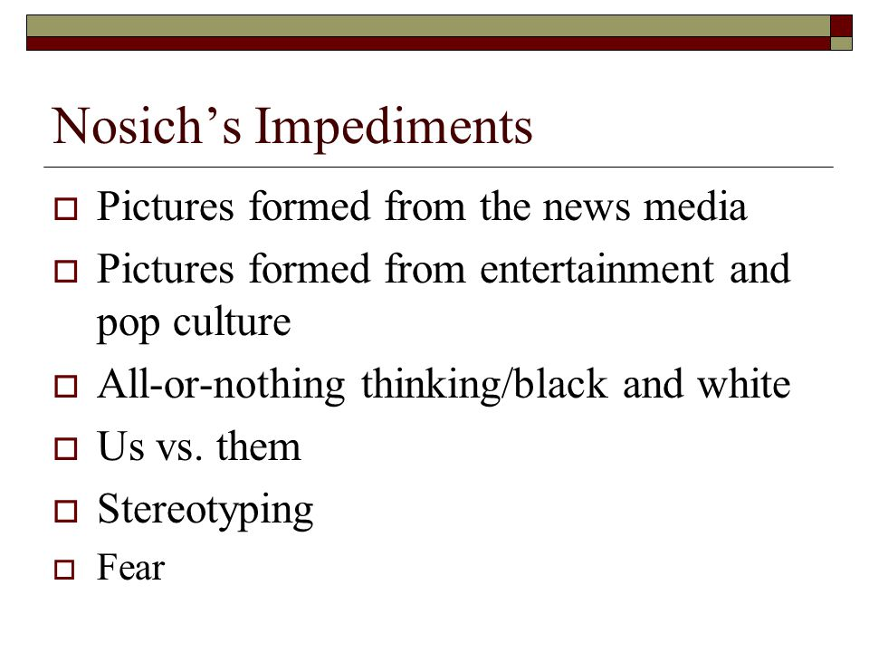 Nosich's Impediments Pictures formed from the news media