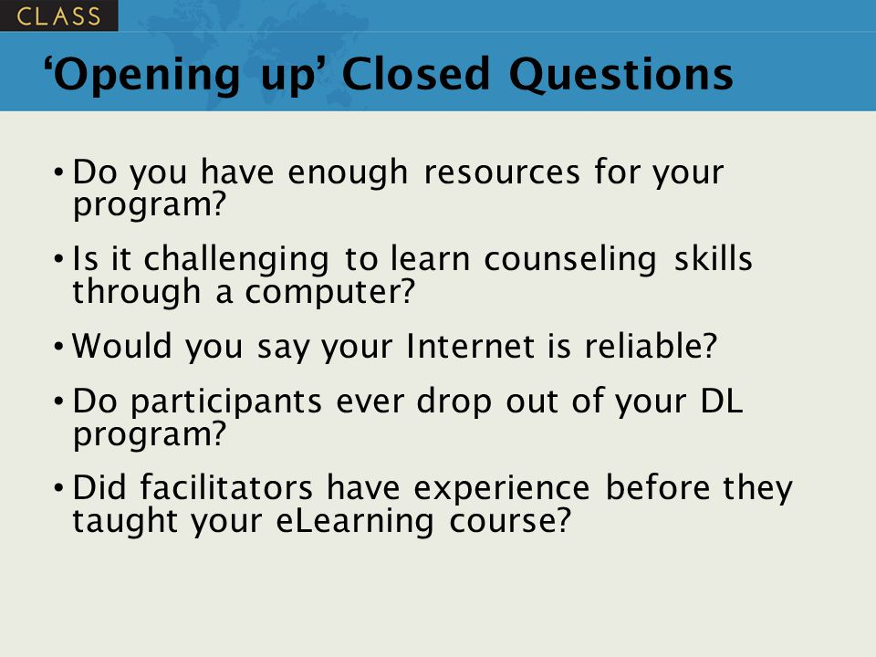 'Opening up' Closed Questions