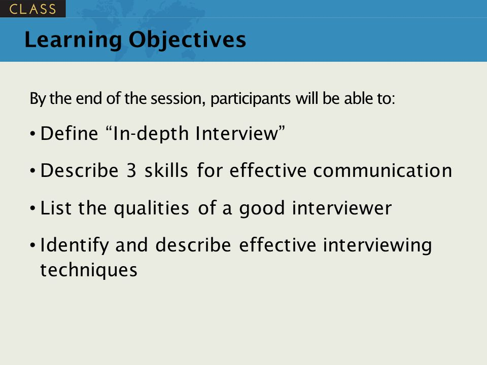 Learning Objectives Define In-depth Interview