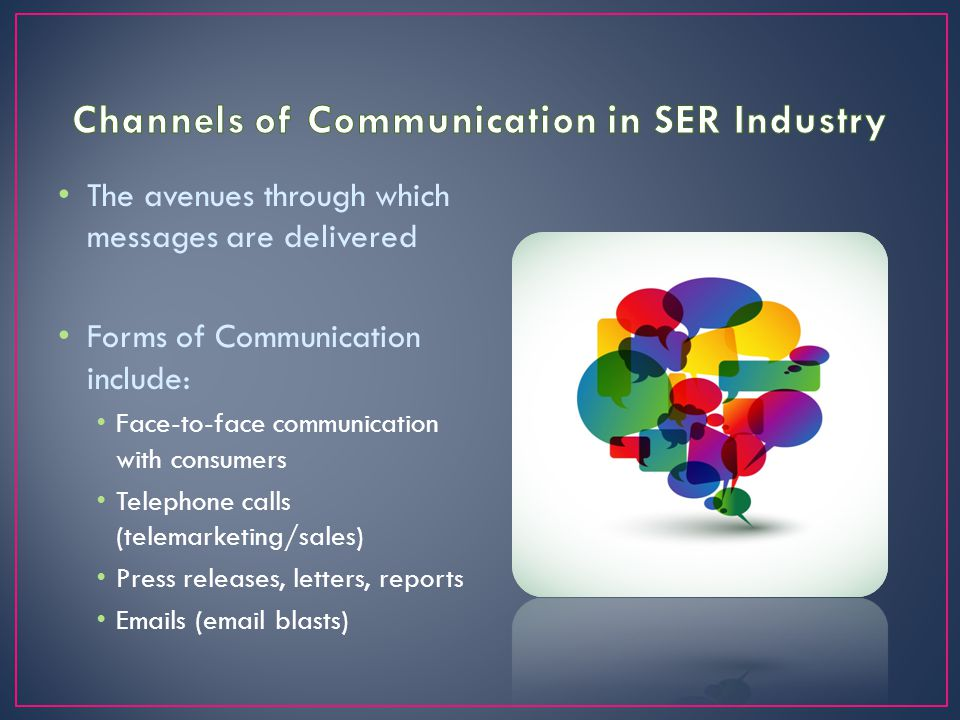 Channels of Communication in SER Industry