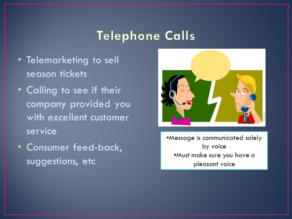Telephone Calls Telemarketing to sell season tickets